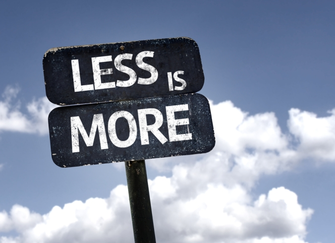 Sign saying less is more